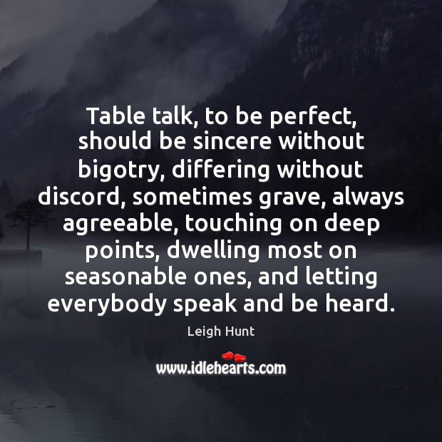 Image, Table talk, to be perfect, should be sincere without bigotry, differing without
