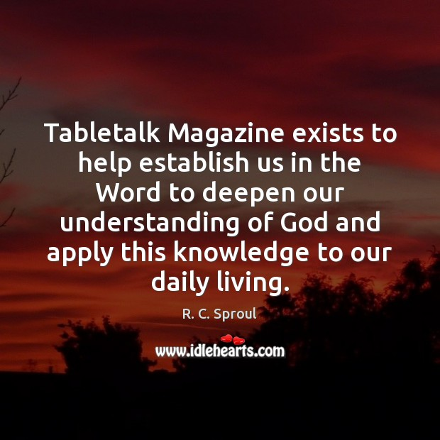Tabletalk Magazine exists to help establish us in the Word to deepen Image