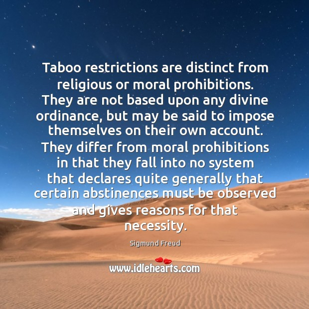 Taboo restrictions are distinct from religious or moral prohibitions. They are not Image