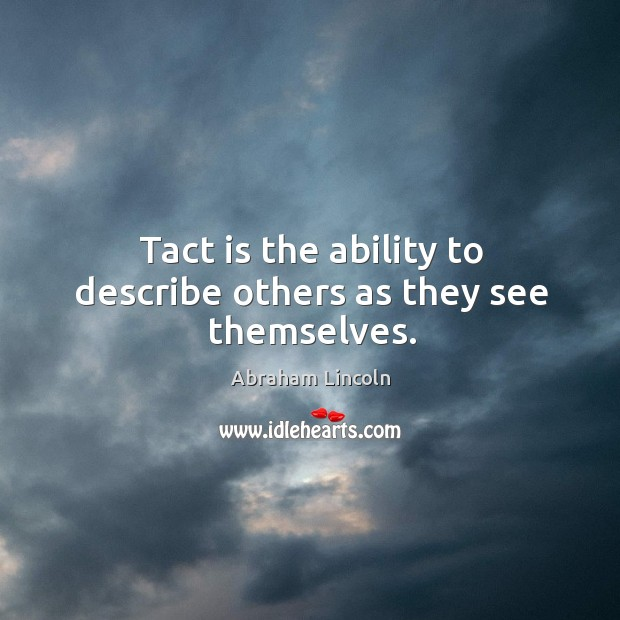 Image, Tact is the ability to describe others as they see themselves.