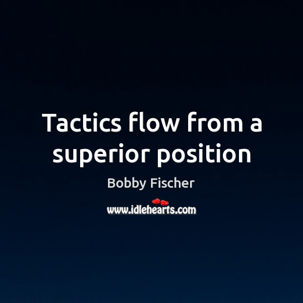 Tactics flow from a superior position Image