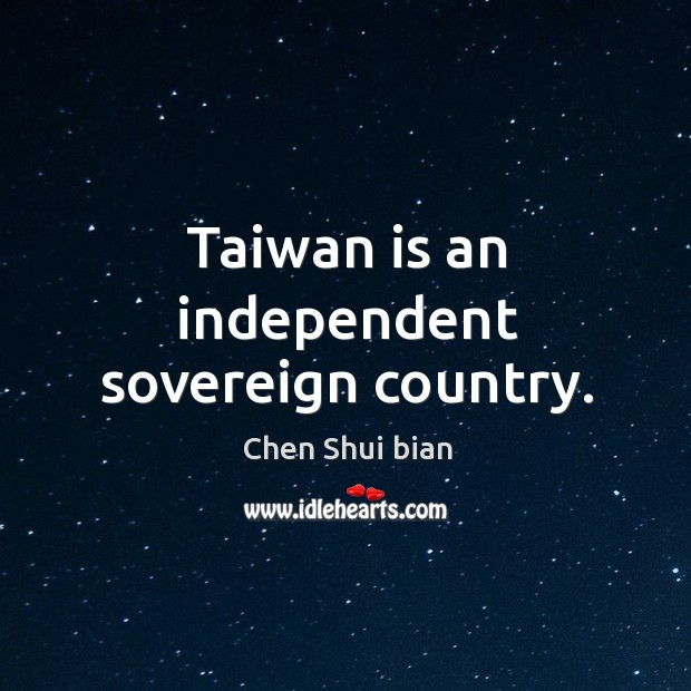 Image, Taiwan is an independent sovereign country.