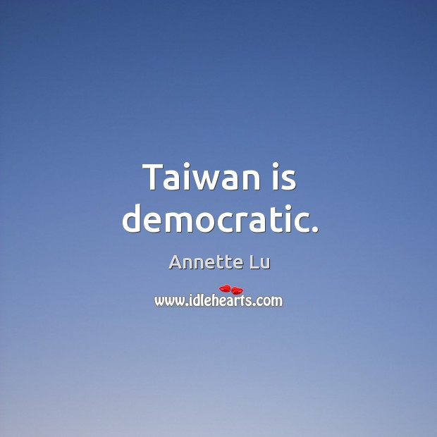 Image, Taiwan is democratic.