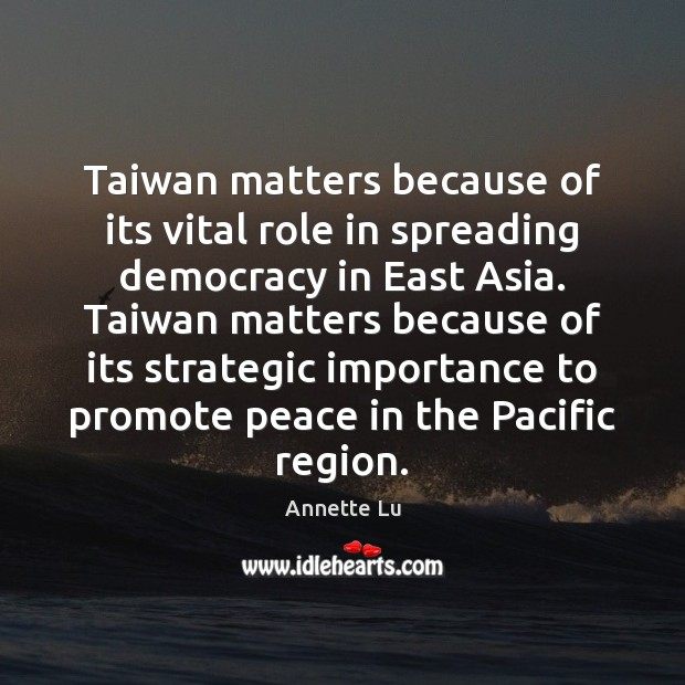 Image, Taiwan matters because of its vital role in spreading democracy in East