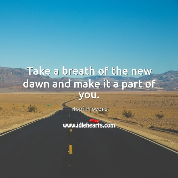 Image, Take a breath of the new dawn and make it a part of you.