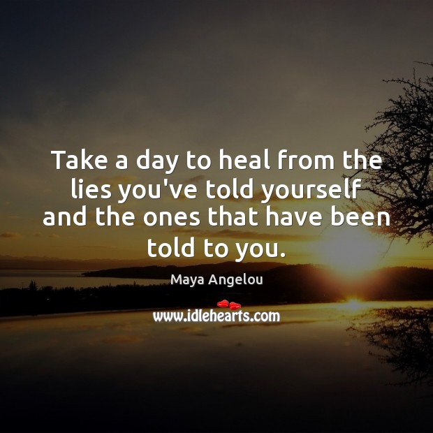 Image, Take a day to heal from the lies you've told yourself and