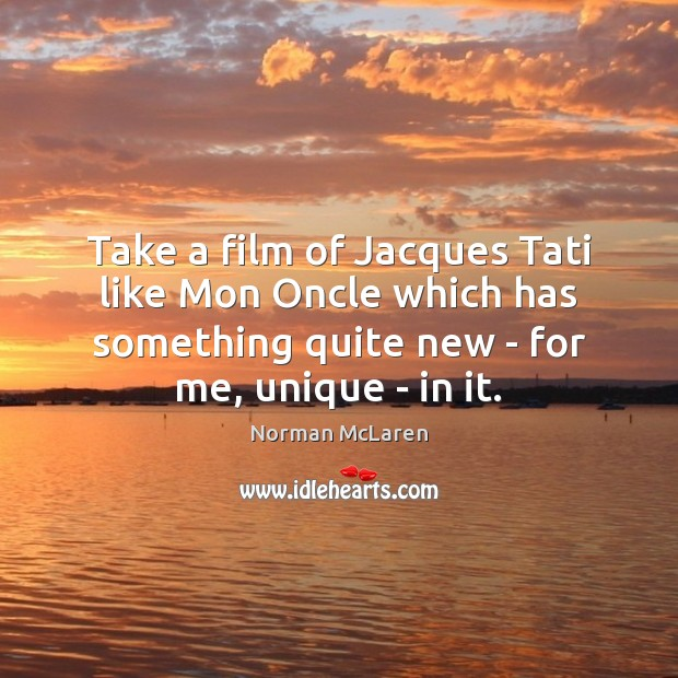 Take a film of Jacques Tati like Mon Oncle which has something Image