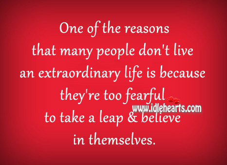 One Of The Reasons That Many People Don't Live An Extraordinary Life