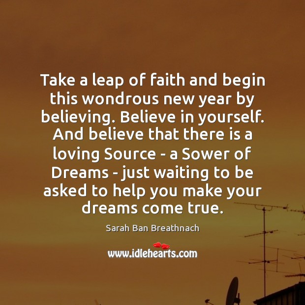 Take a leap of faith and begin this wondrous new year by Sarah Ban Breathnach Picture Quote