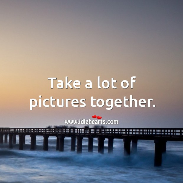 Image, Take a lot of pictures together.