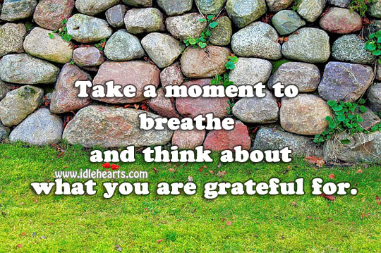 Image, Take a moment to breathe and think.