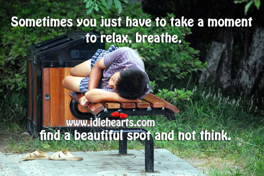 Take A Moment To Relax, Breathe