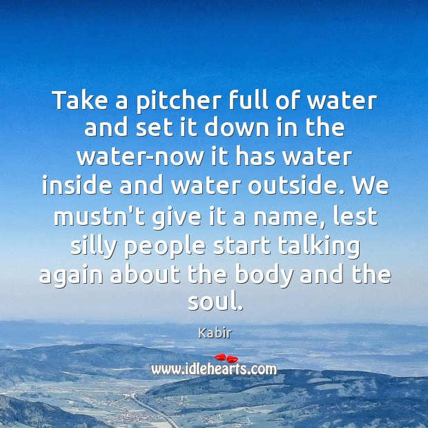 Take a pitcher full of water and set it down in the Image