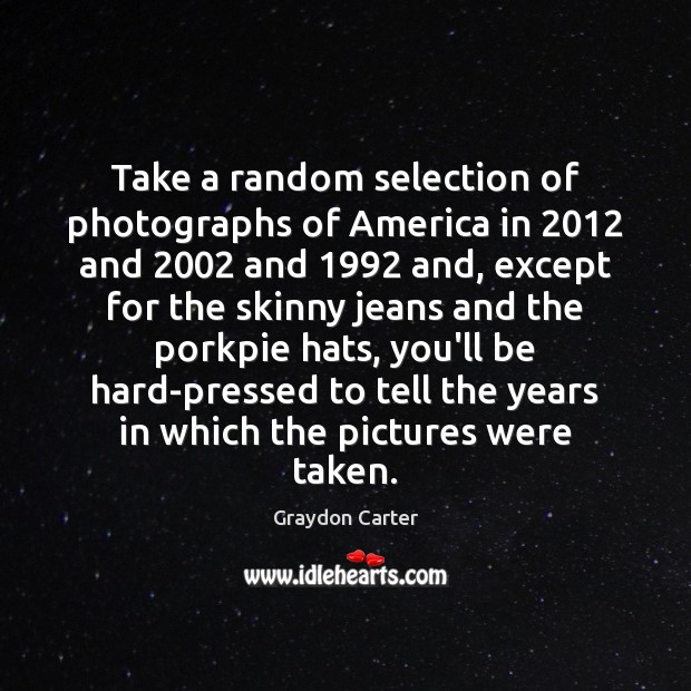 Take a random selection of photographs of America in 2012 and 2002 and 1992 and, Image