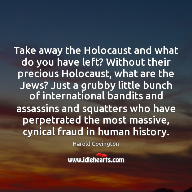 Take away the Holocaust and what do you have left? Without their Image