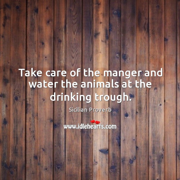 Take care of the manger and water the animals at the drinking trough. Image