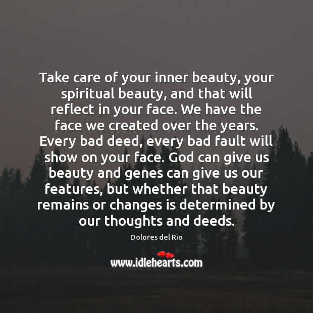 Take care of your inner beauty, your spiritual beauty, and that will Image