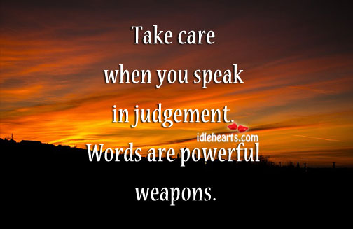 Take Care When You Speak.