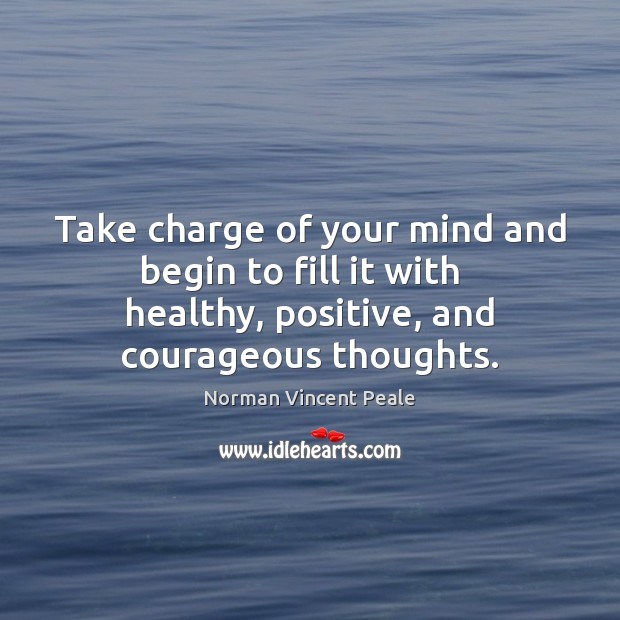 Take charge of your mind and begin to fill it with   healthy, Image