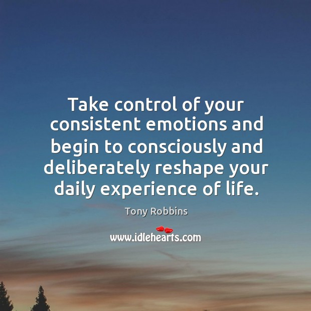 Image, Take control of your consistent emotions and begin to consciously
