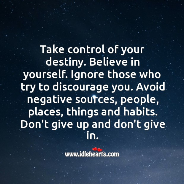 Take control of your destiny. Believe in yourself. Believe in Yourself Quotes Image