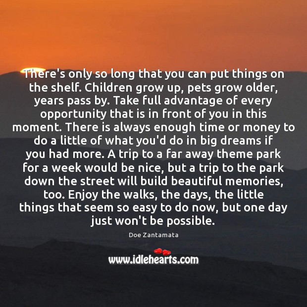 Take full advantage of every opportunity that is in front of you in this moment. Opportunity Quotes Image