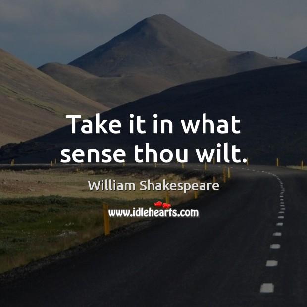 Image, Take it in what sense thou wilt.