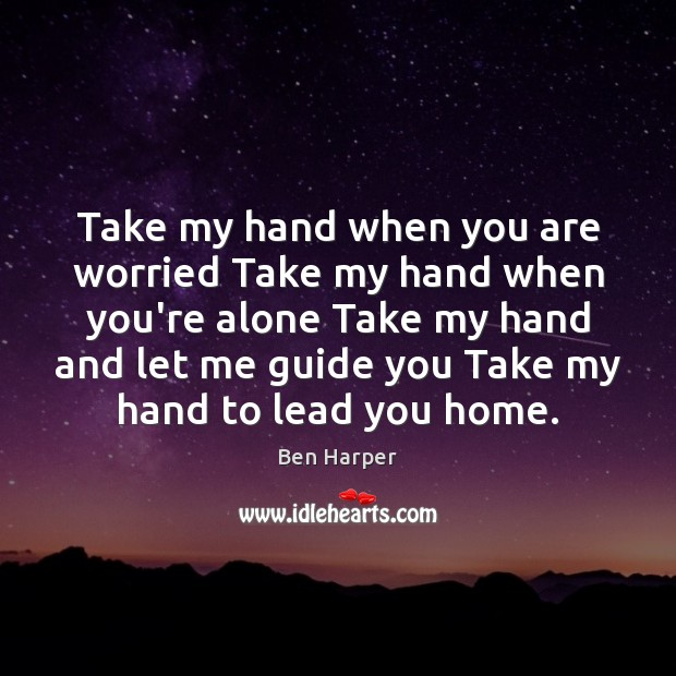 Take my hand when you are worried Take my hand when you're Image
