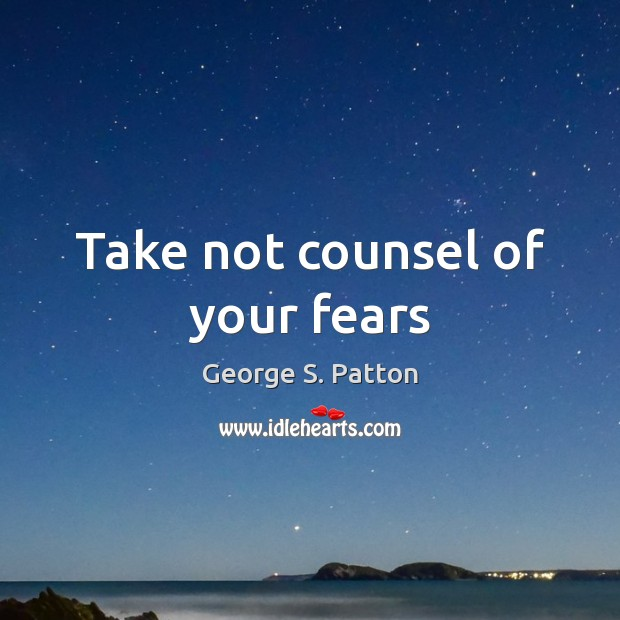 Image, Take not counsel of your fears