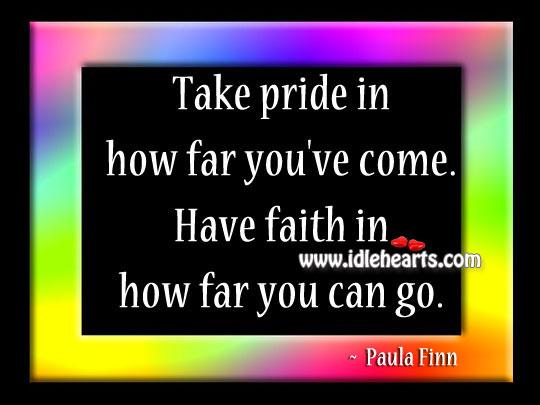 Take Pride In How Far You've Come.