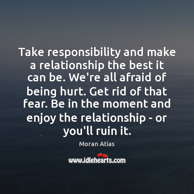 Take responsibility and make a relationship the best it can be. We're Image