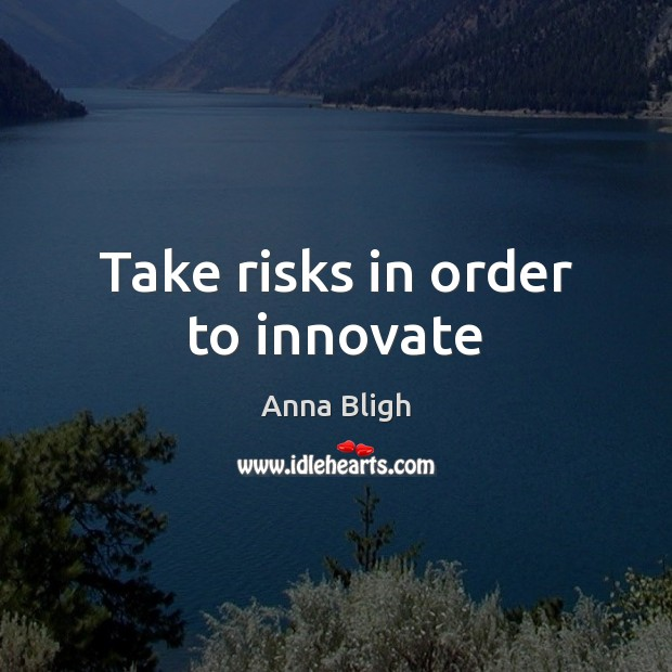 Image, Take risks in order to innovate