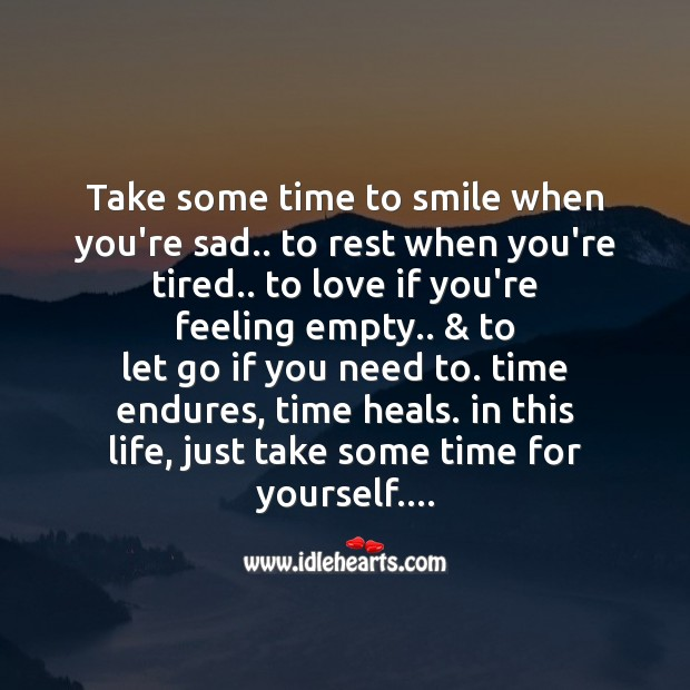 Take some time to smile when you're sad.. Image