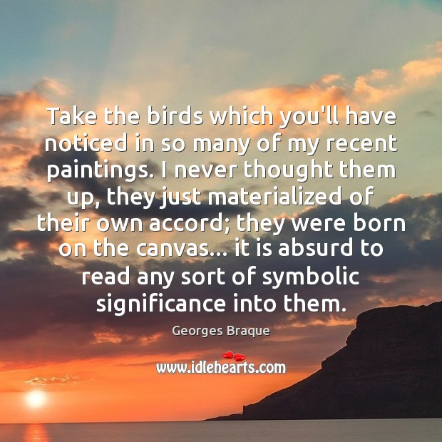 Take the birds which you'll have noticed in so many of my Image