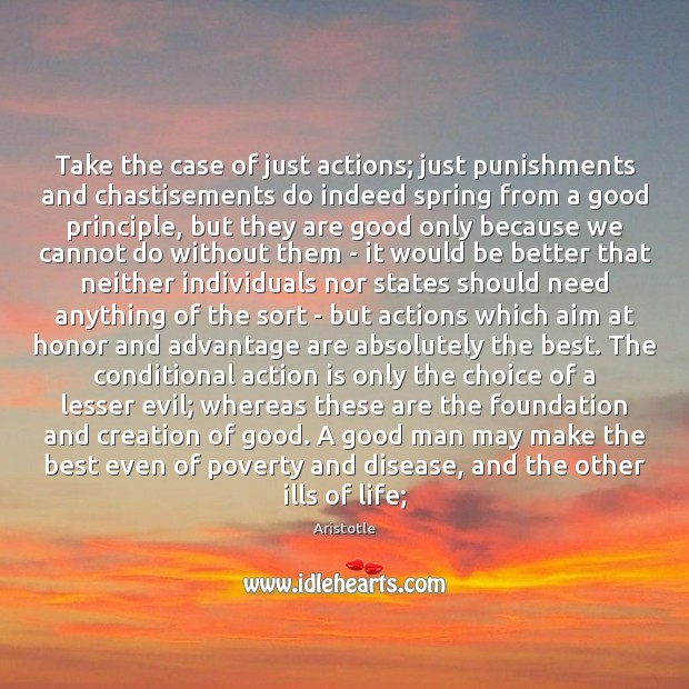 Take the case of just actions; just punishments and chastisements do indeed Image