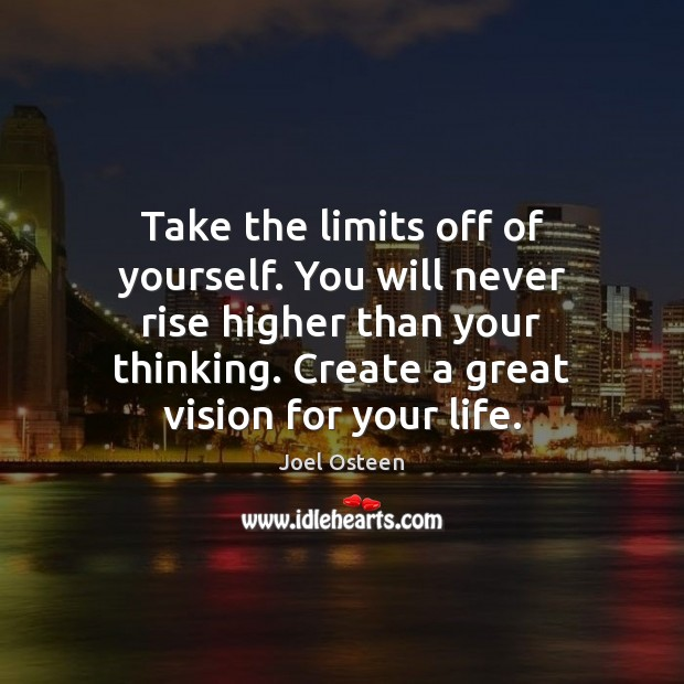 Image, Take the limits off of yourself. You will never rise higher than