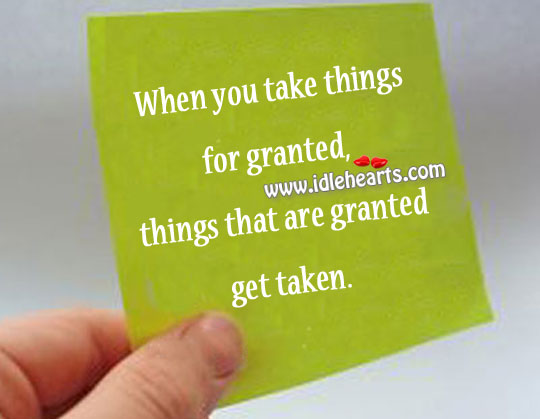 When you take things for granted Image