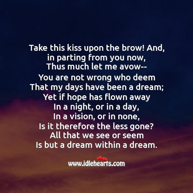 Image, Take this kiss upon the brow! and
