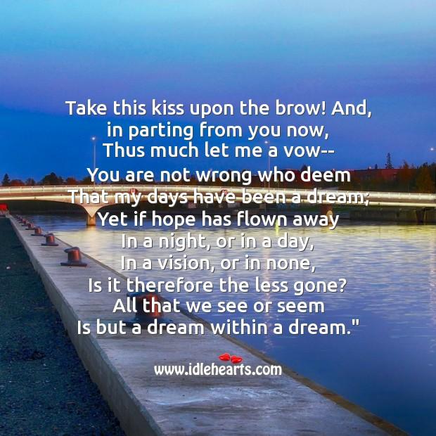 Image, Take this kiss upon the brow
