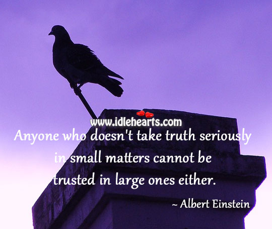Anyone who doesn't take truth seriously Image