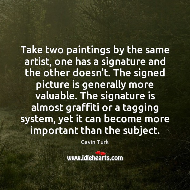 Take two paintings by the same artist, one has a signature and Image