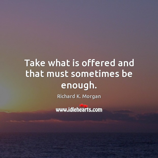 Picture Quote by Richard K. Morgan