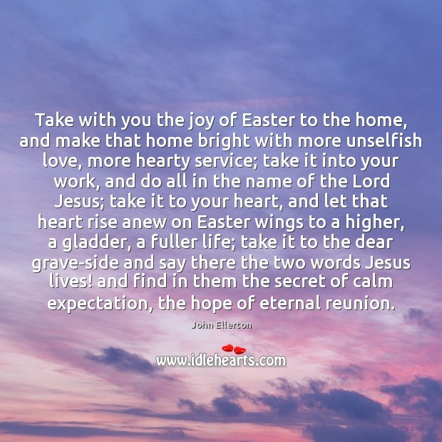 Take with you the joy of Easter to the home, and make Easter Quotes Image