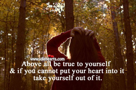 Image, Above all, be true to yourself.
