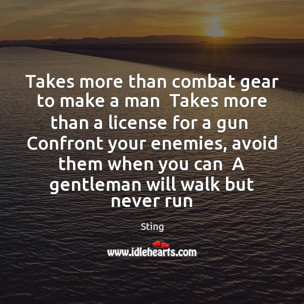 Image, Takes more than combat gear to make a man  Takes more than
