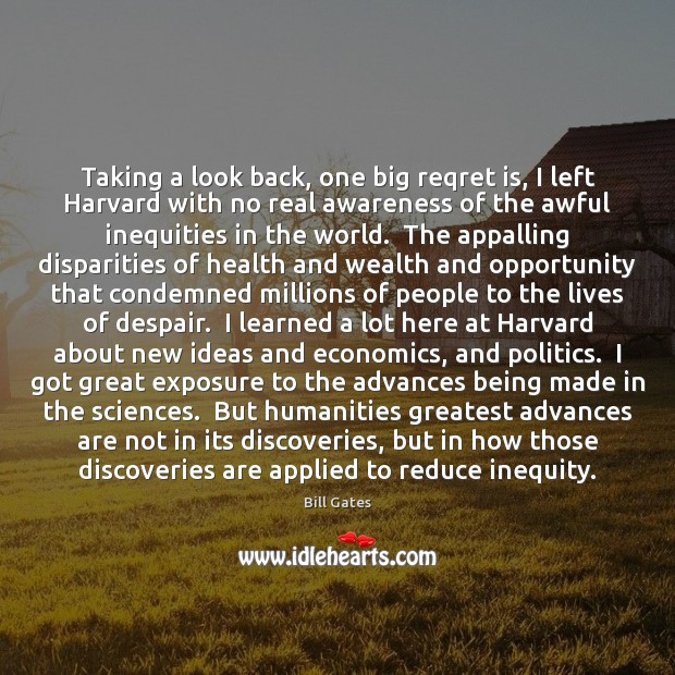 Taking a look back, one big reqret is, I left Harvard with Image