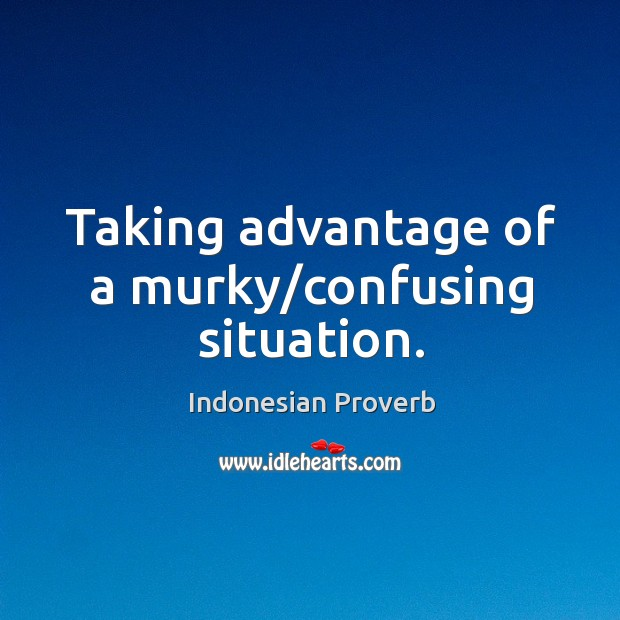 Taking advantage of a murky/confusing situation. Indonesian Proverbs Image