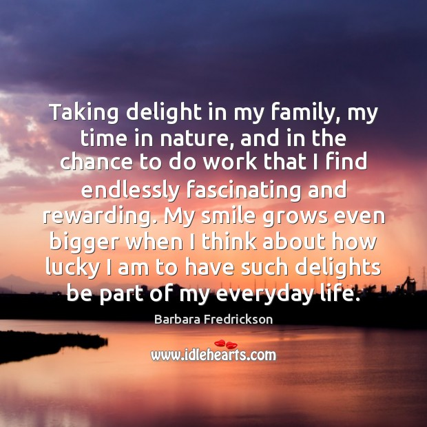 Taking delight in my family, my time in nature, and in the Image