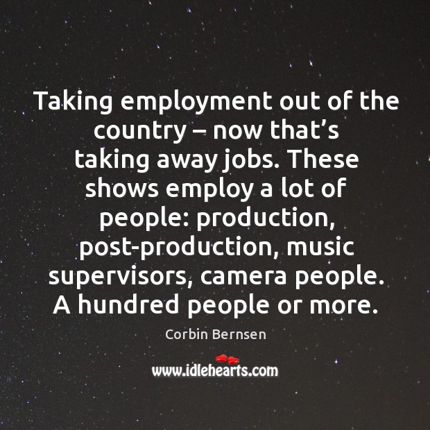 Taking employment out of the country – now that's taking away jobs. Image