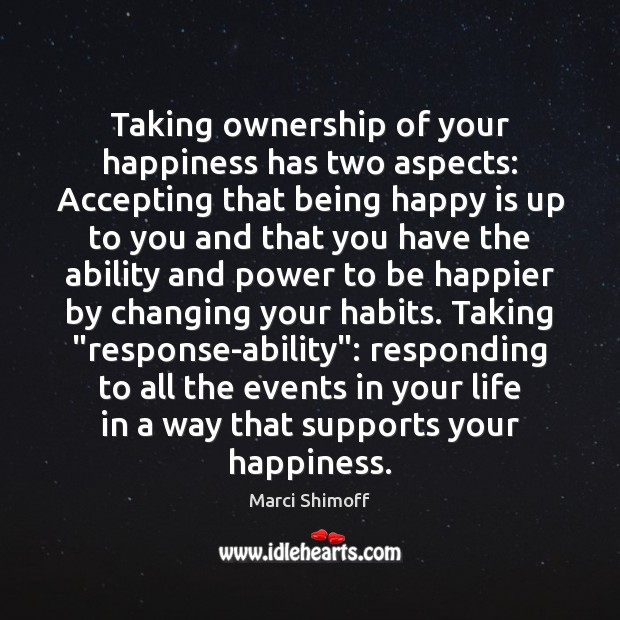 Image, Taking ownership of your happiness has two aspects: Accepting that being happy